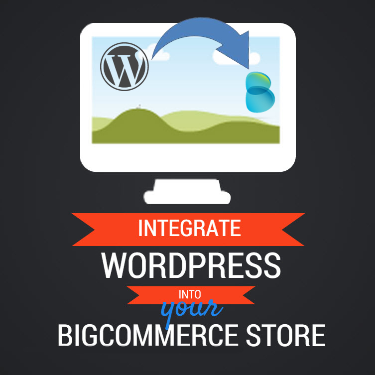 Integrate WordPress into your Bigcommerce Store